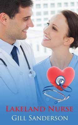 Lakeland Nurse- An Accent Amour Medical Romance