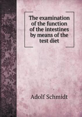 The Examination of the Function of the Intestines by Means of the Test Diet