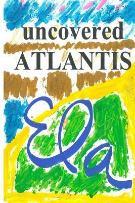 Uncovered Atlantis