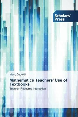Mathematics Teachers' Use of Textbooks