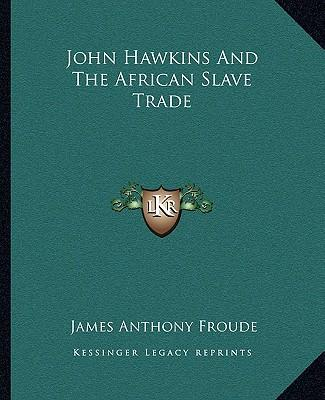 John Hawkins and the African Slave Trade