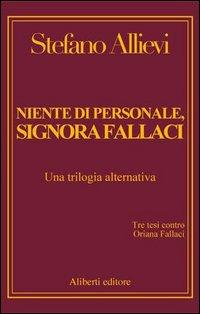 Niente di personale, signora Fallaci