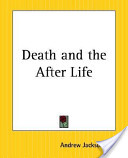 Death and the After ...