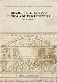 Quaderni dell'Istituto di Storia dell'Architettura. n.s. 63, 2014-2015.