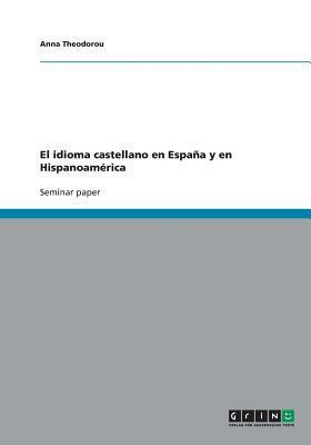 El idioma castellano en España y en Hispanoamérica