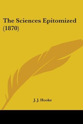 The Sciences Epitomized (1870)