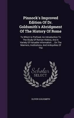 Pinnock's Improved Edition of Dr. Goldsmith's Abridgment of the History of Rome