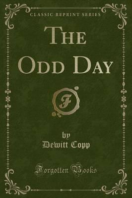 The Odd Day (Classic Reprint)