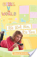 Girl V the World: It's Not Me, It's You