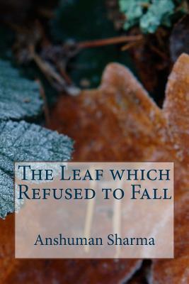The Leaf Which Refus...