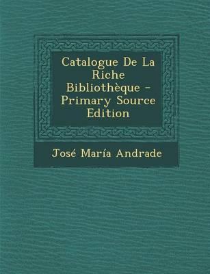 Catalogue de La Riche Bibliotheque - Primary Source Edition