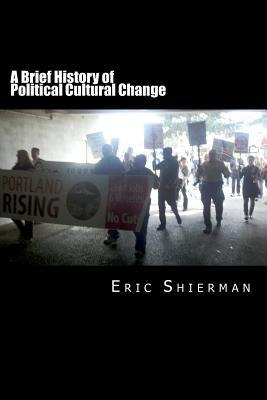 A Brief History of Political Cultural Change