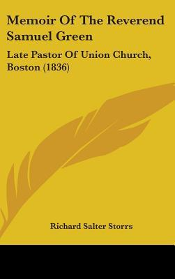 Memoir of the Reverend Samuel Green