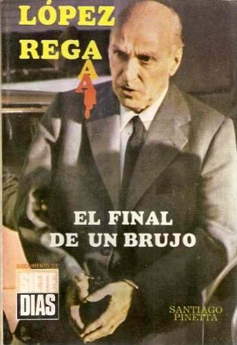 López Rega: El final de un brujo