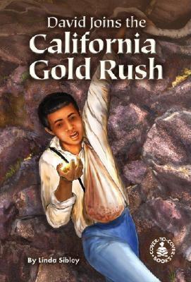 David Joins the California Gold Rush