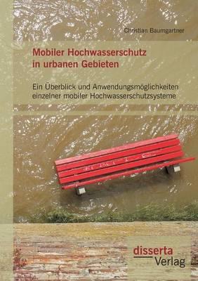 Mobiler Hochwasserschutz in urbanen Gebieten