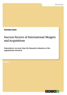 Success Factors of International Mergers and Acquisitions