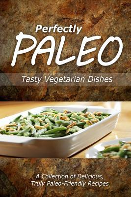 Perfectly Paleo Tasty Vegetarian Dishes