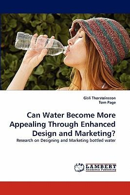 Can Water Become More Appealing Through Enhanced Design and Marketing?