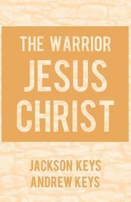 The Warrior Jesus Christ