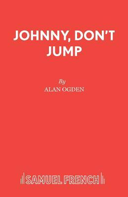 Johnny, Don't Jump