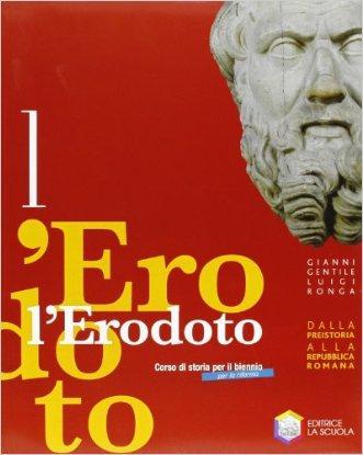 L'Erodoto. Con Metodo-Documenti-Storiografia. Ediz. riforma. Per le Scuole superiori. Con espansione online
