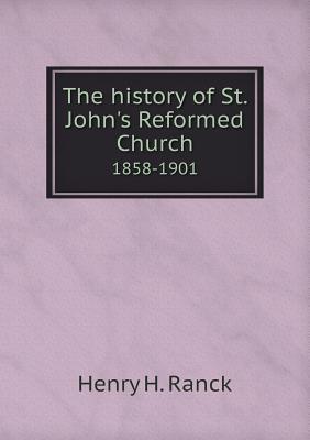 The History of St. John's Reformed Church 1858-1901
