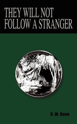They Will Not Follow A Stranger