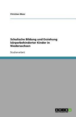 Schulische Bildung und Erziehung körperbehinderter Kinder in Niedersachsen