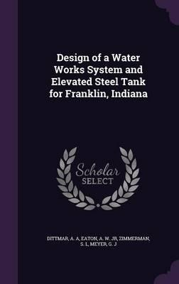 Design of a Water Works System and Elevated Steel Tank for Franklin, Indiana