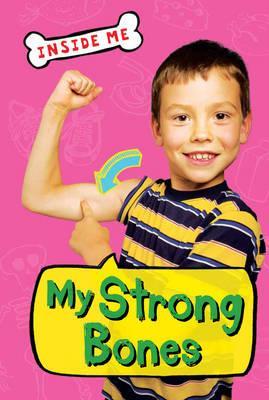 My Strong Bones (Inside Me) - QED Readers