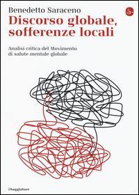 Discorso globale, sofferenze locali. Analisi critica del Movimento di salute mentale globale
