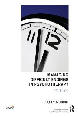 Managing Difficult Endings in Psychotherapy
