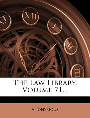 The Law Library, Volume 71...
