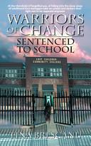 Warriors of Change - Sentenced to School