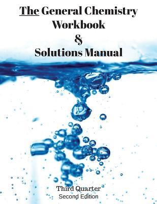 The General Chemistry Workbook & Solutions Manual