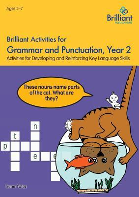 Brilliant Activities for Grammar and Punctuation, Year 2