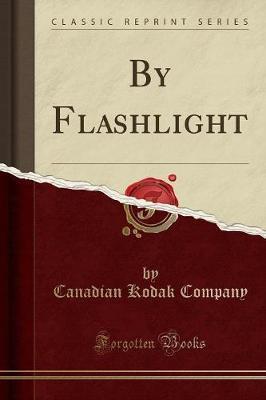 By Flashlight (Classic Reprint)