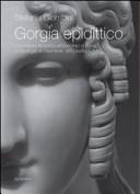 Gorgia epidittico. Commento filosofico all'«Encomio di Elena», all'«Apologia di Palamede», all'«Epitaffio»