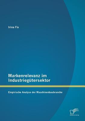 Markenrelevanz im Industriegütersektor