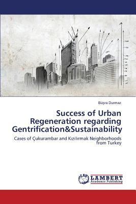 Success of Urban Regeneration regarding Gentrification&Sustainability