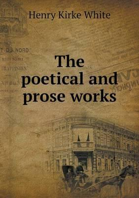 The Poetical and Pro...