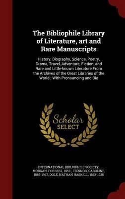 The Bibliophile Library of Literature, Art and Rare Manuscripts