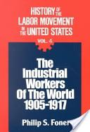 The Industrial Workers of the World, 1905-1917