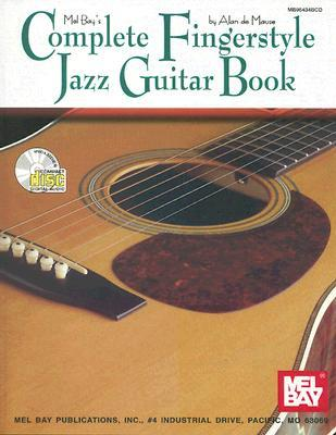 Mel Bay's Complete Fingerstyle Jazz Guitar Book