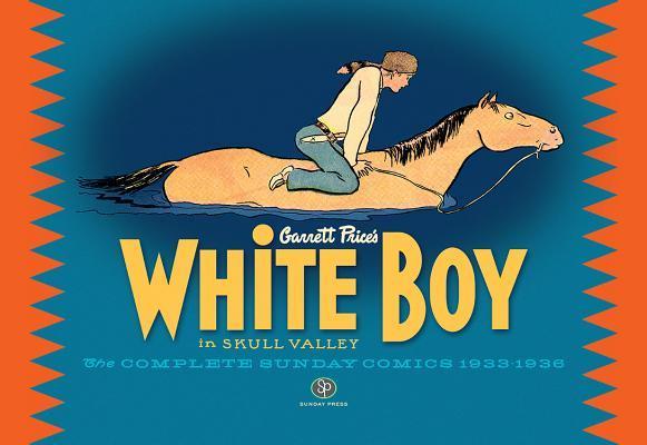 WHITE BOY IN SKULL VALLEY COMP SUNDAYS 1933-1936 HC
