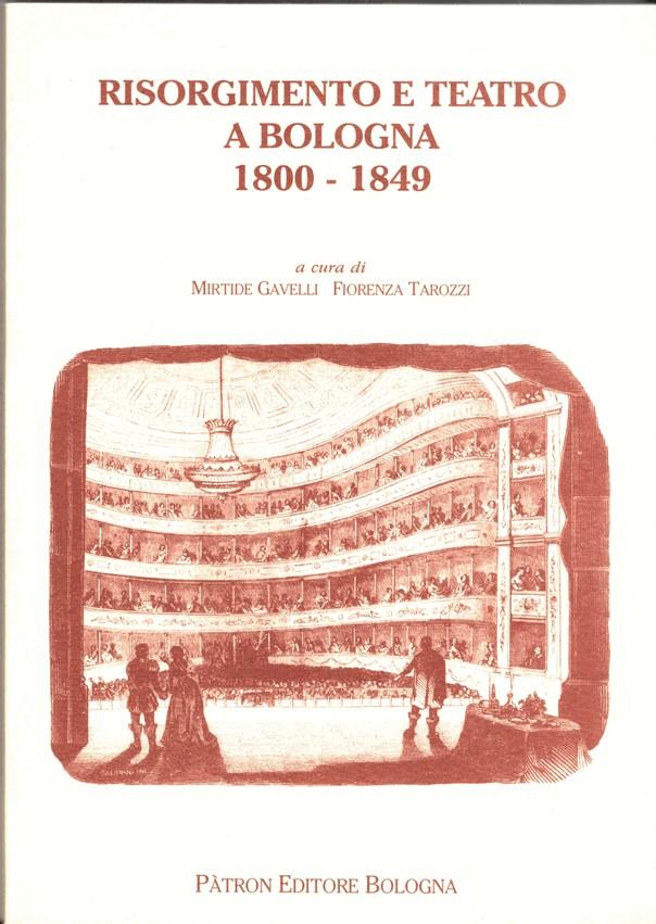 Risorgimento e teatro a Bologna, 1800-1849