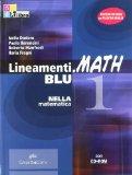 Lineamenti.math blu. Con prove INVALSI. Con espansione online. Per le Scuole superiori. Con CD-ROM