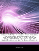 Articles on Novels by Baroness Orczy, Including