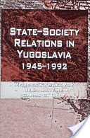 State-society relations in Yugoslavia, 1945-1992